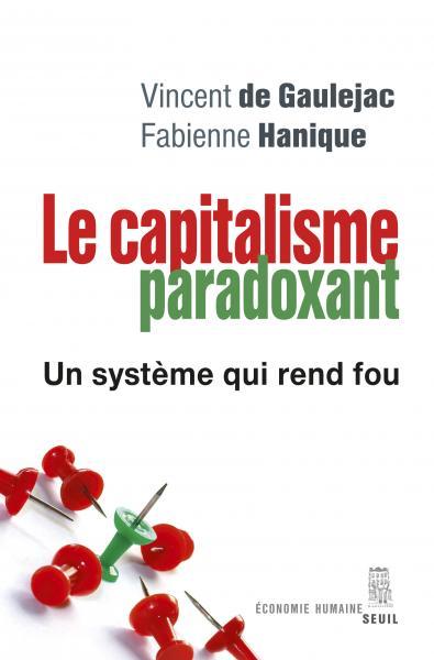Le capitalisme paradoxant - Un système qui rend fou